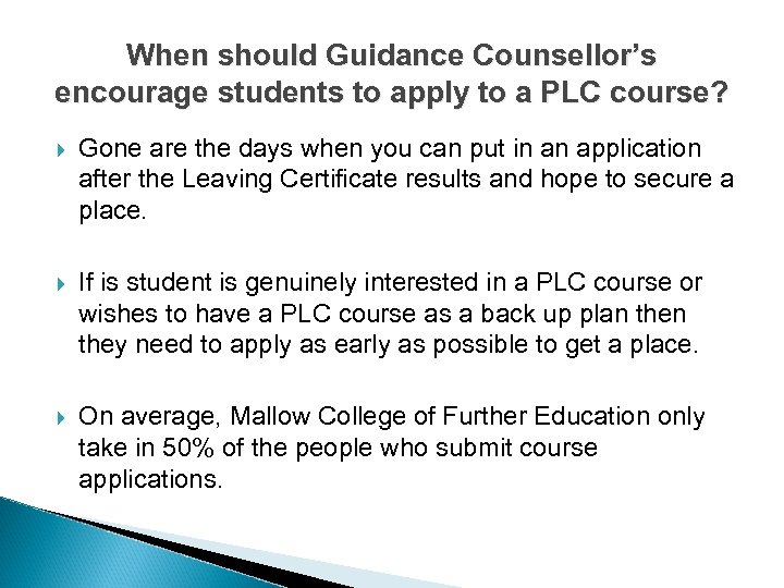 When should Guidance Counsellor's encourage students to apply to a PLC course? Gone are