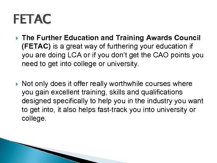 FETAC The Further Education and Training Awards Council (FETAC) is a great way of