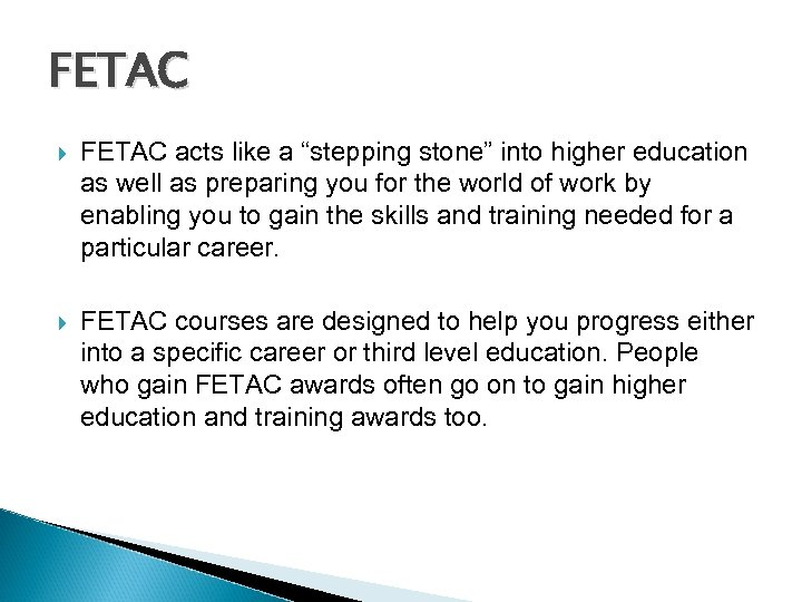 """FETAC acts like a """"stepping stone"""" into higher education as well as preparing you"""