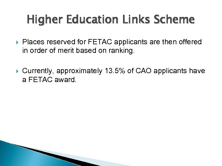 Higher Education Links Scheme Places reserved for FETAC applicants are then offered in order