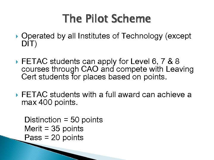 The Pilot Scheme Operated by all Institutes of Technology (except DIT) FETAC students can