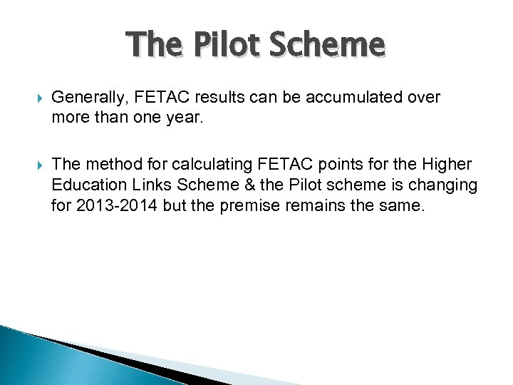 The Pilot Scheme Generally, FETAC results can be accumulated over more than one year.