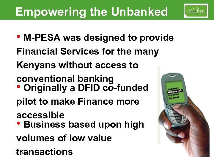 Empowering the Unbanked • M-PESA was designed to provide Financial Services for the many
