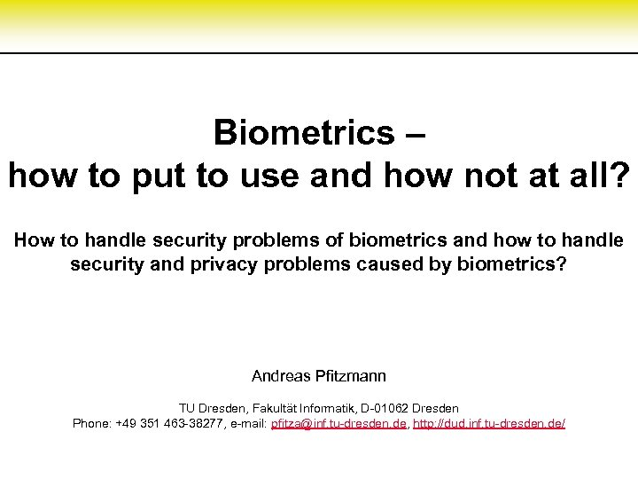 Biometrics – how to put to use and how not at all? How to
