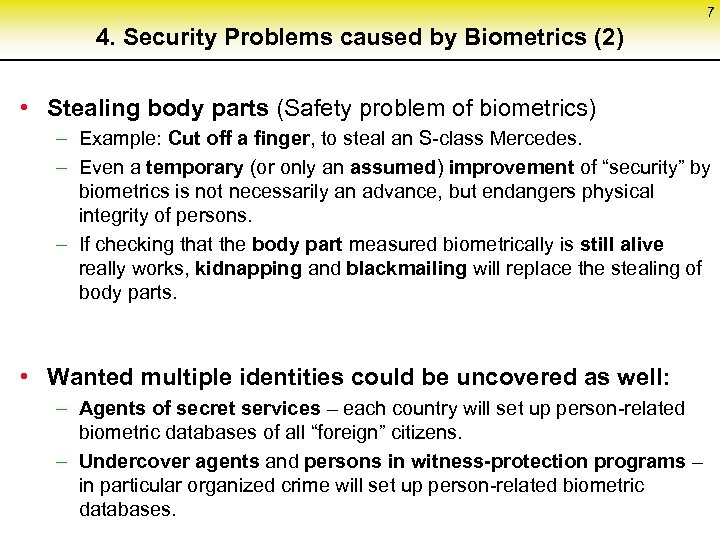 7 4. Security Problems caused by Biometrics (2) • Stealing body parts (Safety problem