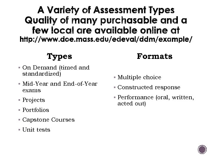 Types Formats § On Demand (timed and standardized) § Mid-Year and End-of-Year exams §