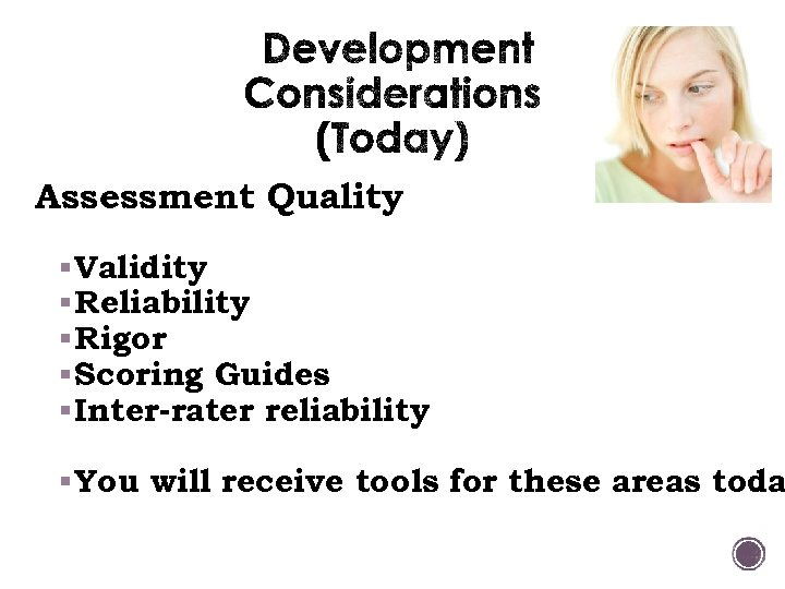 Assessment Quality § Validity § Reliability § Rigor § Scoring Guides § Inter-rater reliability