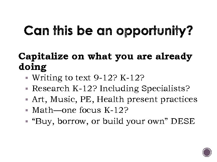 Capitalize on what you are already doing § § § Writing to text 9