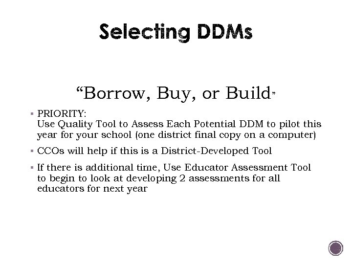 """Borrow, Buy, or Build"" § PRIORITY: Use Quality Tool to Assess Each Potential DDM"