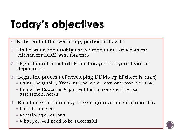 § By the end of the workshop, participants will: 1. Understand the quality expectations