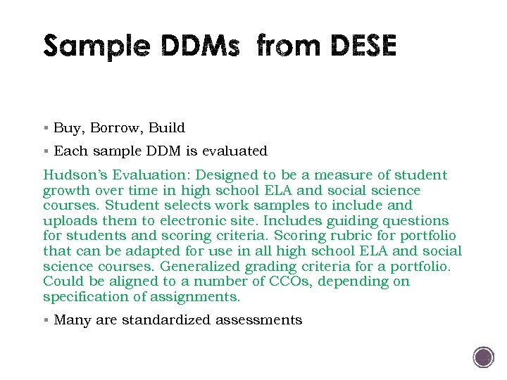 § Buy, Borrow, Build § Each sample DDM is evaluated Hudson's Evaluation: Designed to