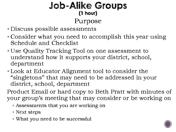 Purpose § Discuss possible assessments § Consider what you need to accomplish this year