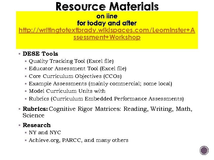 http: //writingtotextbrady. wikispaces. com/Leominster+A ssessment+Workshop § DESE Tools § Quality Tracking Tool (Excel file)