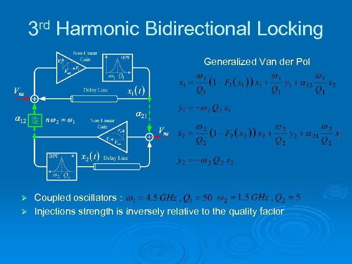 3 rd Harmonic Bidirectional Locking Generalized Van der Pol Coupled oscillators : Ø Injections