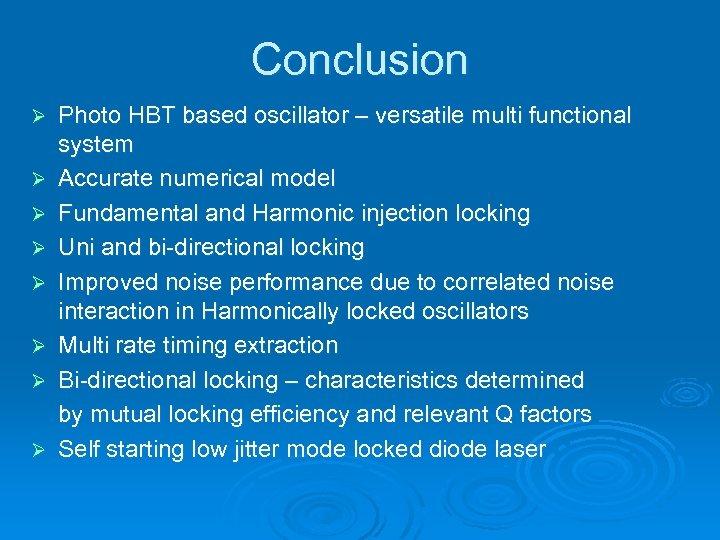 Conclusion Ø Ø Ø Ø Photo HBT based oscillator – versatile multi functional system