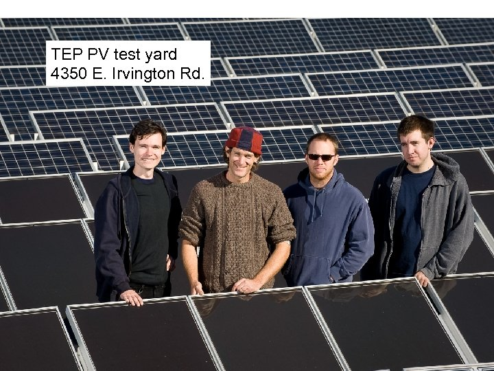 TEP PV test yard 4350 E. Irvington Rd.