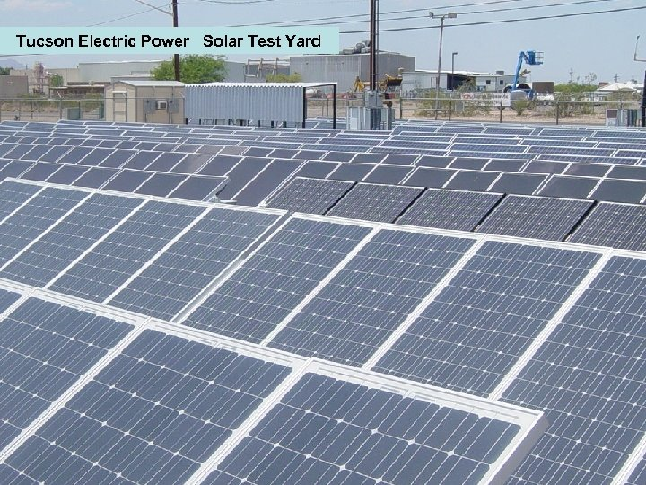 Tucson Electric Power Solar Test Yard