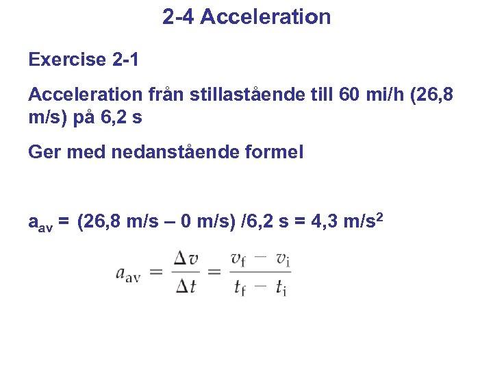 2 -4 Acceleration Exercise 2 -1 Acceleration från stillastående till 60 mi/h (26, 8