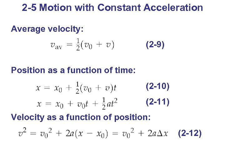2 -5 Motion with Constant Acceleration Average velocity: (2 -9) Position as a function