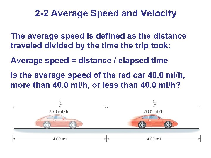 2 -2 Average Speed and Velocity The average speed is defined as the distance