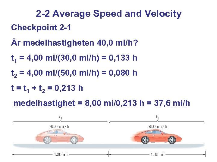 2 -2 Average Speed and Velocity Checkpoint 2 -1 Är medelhastigheten 40, 0 mi/h?