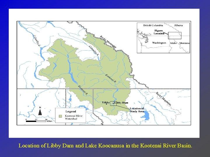Location of Libby Dam and Lake Koocanusa in the Kootenai River Basin.
