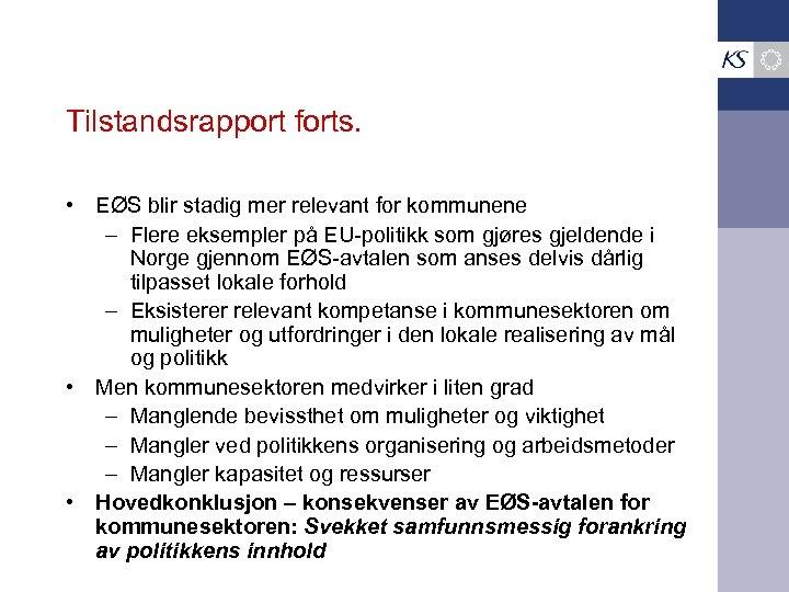 Tilstandsrapport forts. • EØS blir stadig mer relevant for kommunene – Flere eksempler på