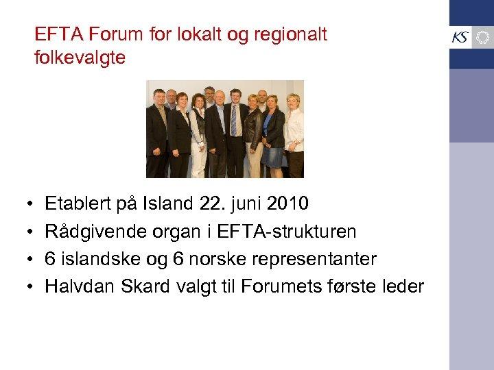 EFTA Forum for lokalt og regionalt folkevalgte • • Etablert på Island 22. juni