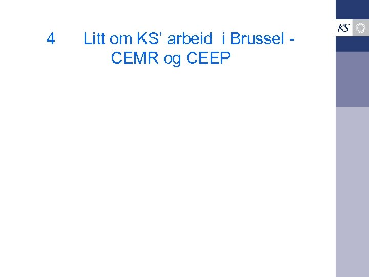 4 Litt om KS' arbeid i Brussel CEMR og CEEP