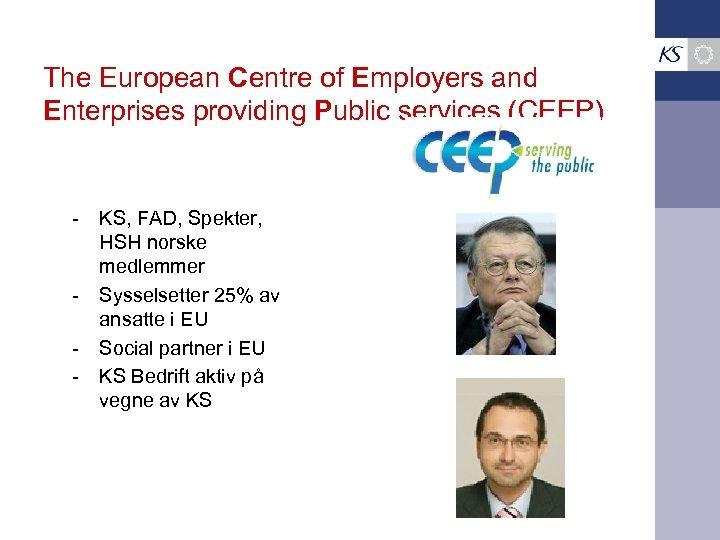 The European Centre of Employers and Enterprises providing Public services (CEEP) - KS, FAD,
