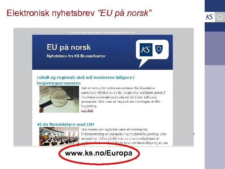 "Elektronisk nyhetsbrev ""EU på norsk"" www. ks. no/Europa"