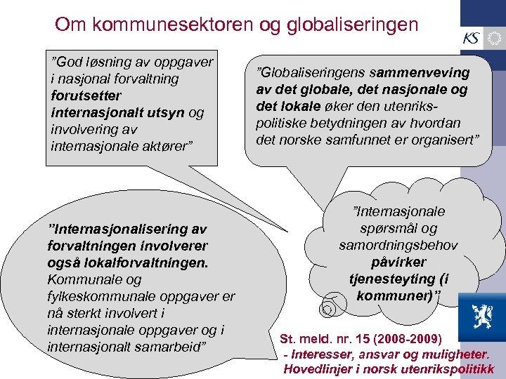 """Om kommunesektoren og globaliseringen """"God løsning av oppgaver i nasjonal forvaltning forutsetter internasjonalt utsyn"""