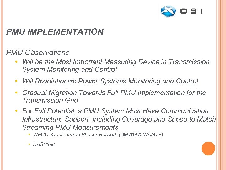 PMU IMPLEMENTATION PMU Observations • Will be the Most Important Measuring Device in Transmission