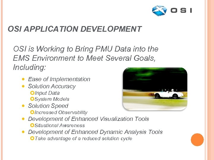 OSI APPLICATION DEVELOPMENT OSI is Working to Bring PMU Data into the EMS Environment