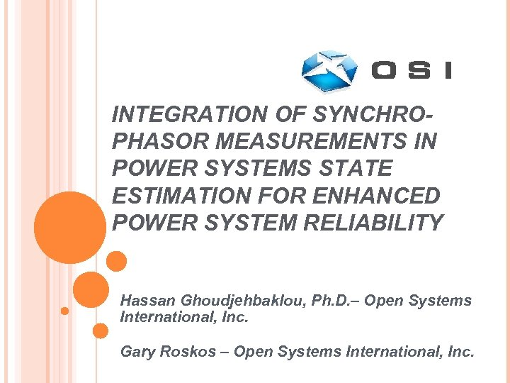 INTEGRATION OF SYNCHROPHASOR MEASUREMENTS IN POWER SYSTEMS STATE ESTIMATION FOR ENHANCED POWER SYSTEM RELIABILITY