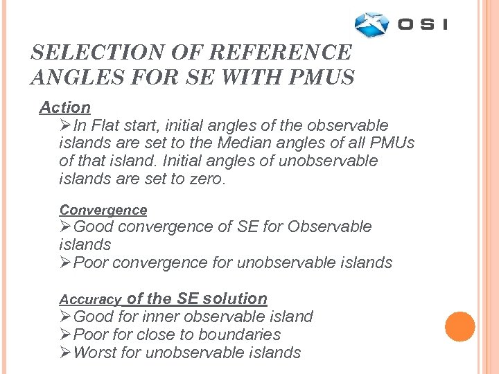 SELECTION OF REFERENCE ANGLES FOR SE WITH PMUS Action ØIn Flat start, initial angles