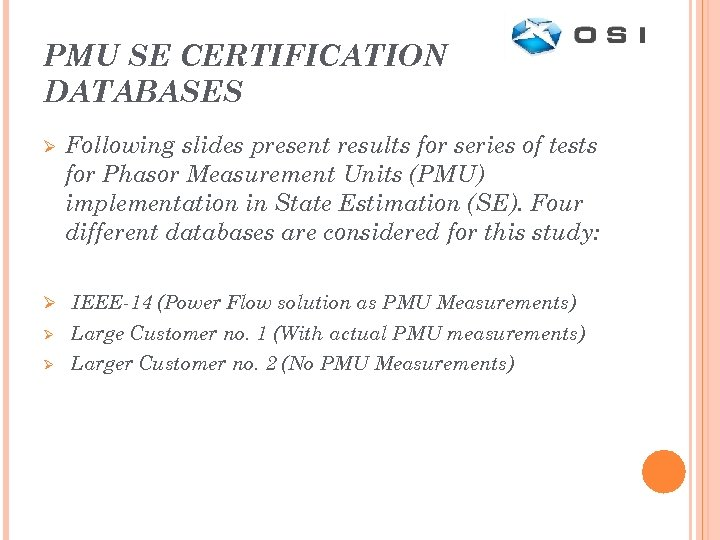 PMU SE CERTIFICATION DATABASES Ø Following slides present results for series of tests for