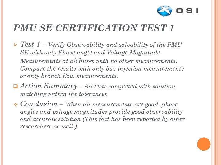 PMU SE CERTIFICATION TEST 1 Ø Test 1 – Verify Observability and solvability of