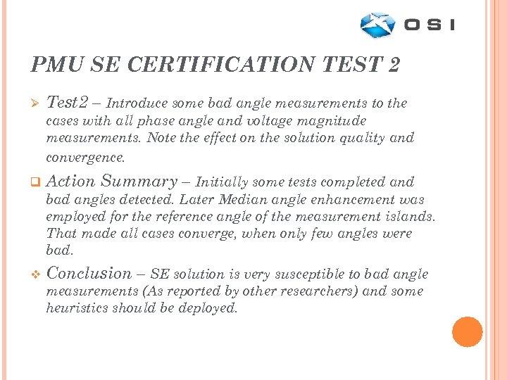 PMU SE CERTIFICATION TEST 2 Ø Test 2 – Introduce some bad angle measurements