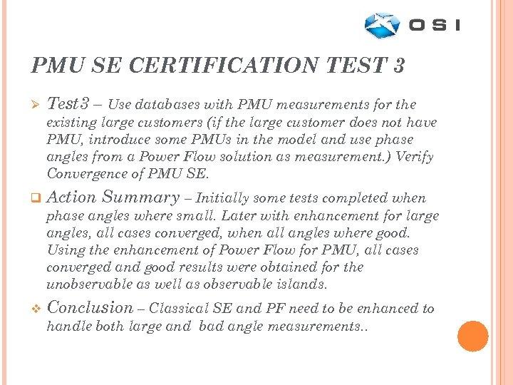 PMU SE CERTIFICATION TEST 3 Ø Test 3 – Use databases with PMU measurements