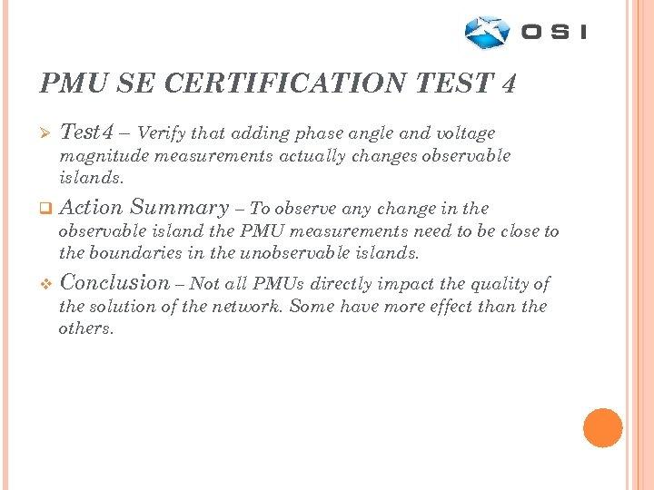 PMU SE CERTIFICATION TEST 4 Ø Test 4 – Verify that adding phase angle