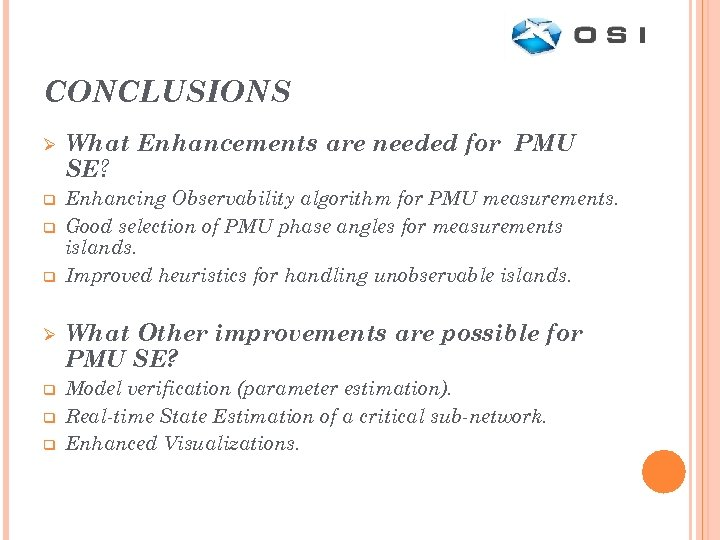 CONCLUSIONS Ø q q q What Enhancements are needed for PMU SE? Enhancing Observability