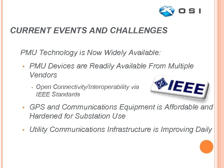 CURRENT EVENTS AND CHALLENGES PMU Technology is Now Widely Available: • PMU Devices are