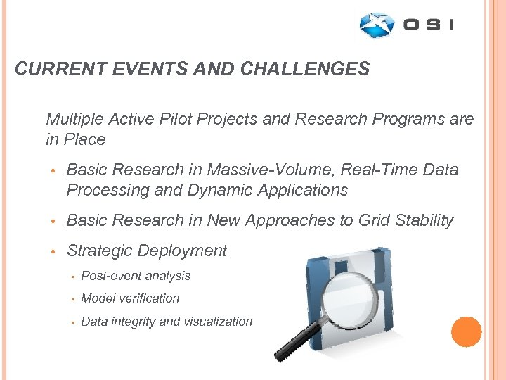 CURRENT EVENTS AND CHALLENGES Multiple Active Pilot Projects and Research Programs are in Place