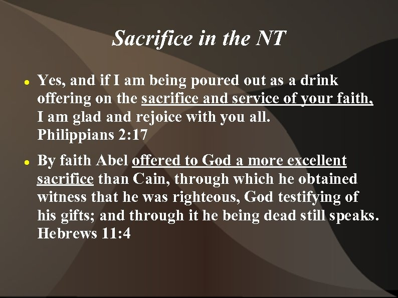 Sacrifice in the NT Yes, and if I am being poured out as a