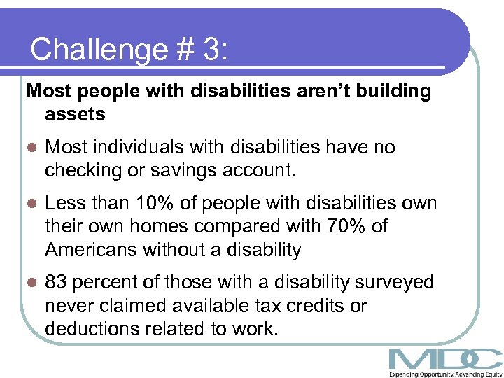 Challenge # 3: Most people with disabilities aren't building assets l Most individuals with
