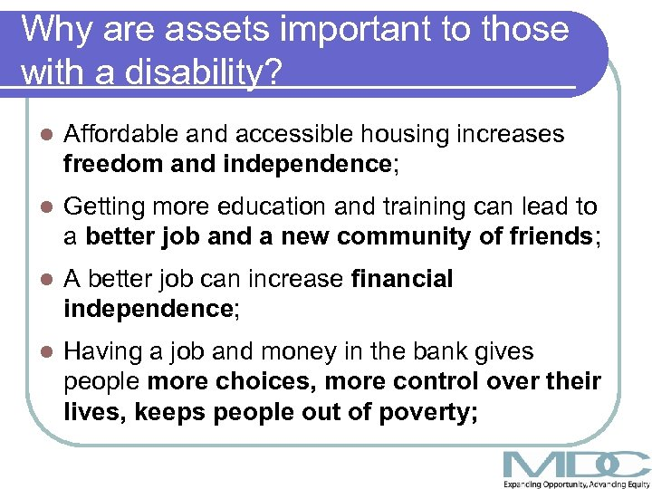Why are assets important to those with a disability? l Affordable and accessible housing