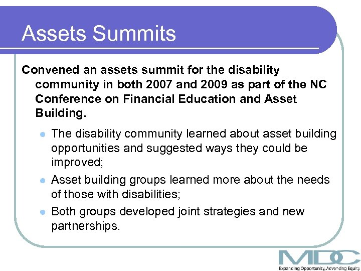 Assets Summits Convened an assets summit for the disability community in both 2007 and