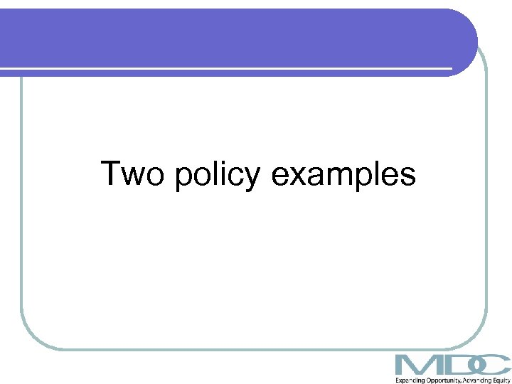 Two policy examples