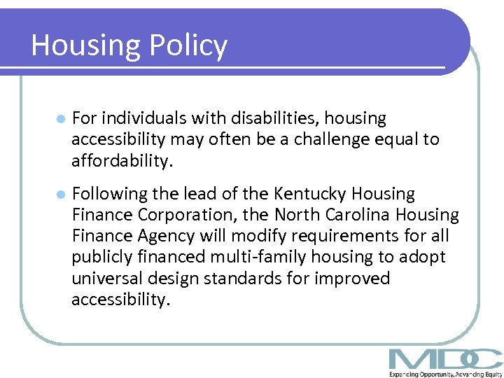 Housing Policy l For individuals with disabilities, housing accessibility may often be a challenge